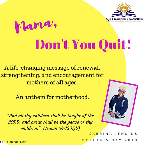 Mama, Don't You Quit!