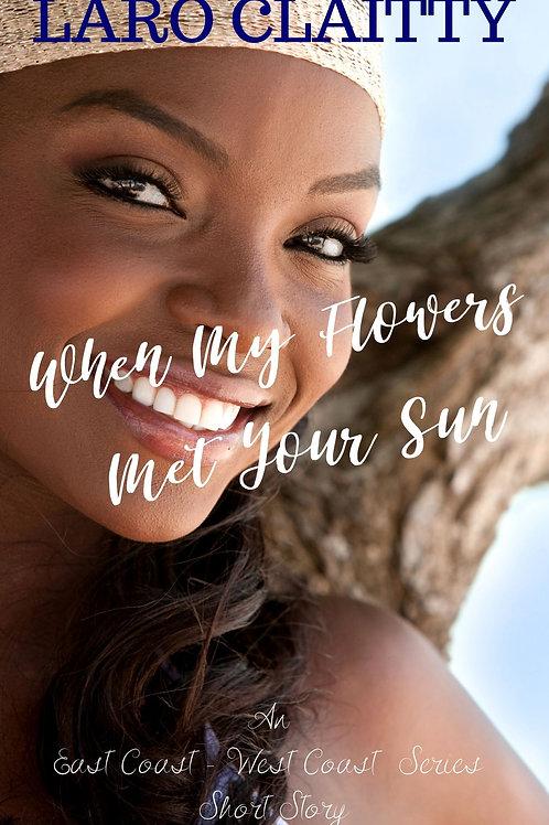 When My Flowers Met Your Sun