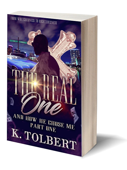 The Real One:  And How He Chose Me (Part 1)
