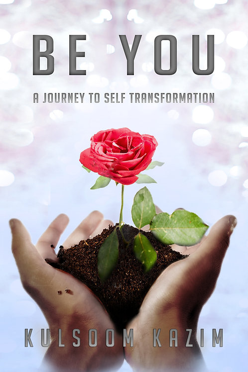 Be You - A Journey to Self Transformation