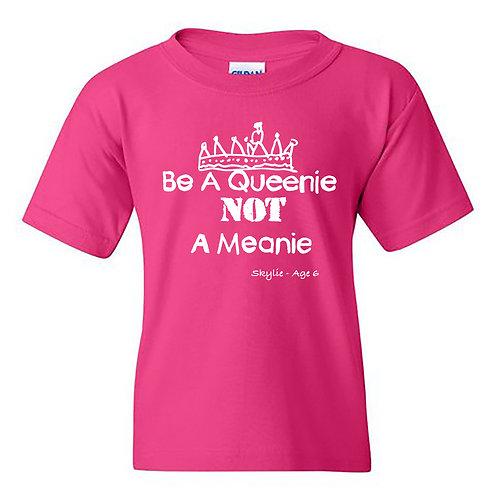 Be A Queenie Not A Meanie T-Shirt