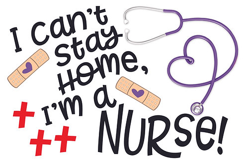 Can't Stay Home - Nurse