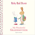 Ruby Red Shoes My Wonderful Grandmother by Kate Knapp