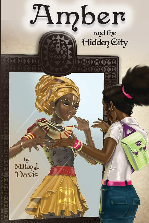 Amber and the Hidden City by Milton J. Davis