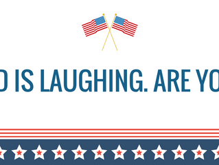 There's a Debate Tonight. God Will Be Laughing & You Should Too!