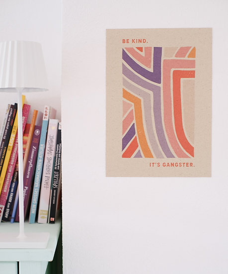 "Fineart-Print ""be kind, it's gangster"""