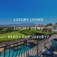 LUXURY LIVING LUXURY VIEWS READY FOR LUX