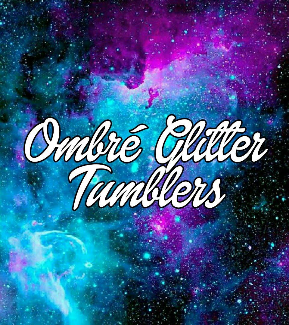Hot Stuff N' More Ombre Glitter tumblers