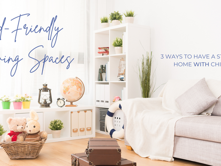 Kid Friendly Living Spaces