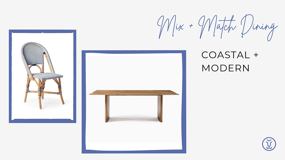 Mix and match your table and chairs - Coastal Modern