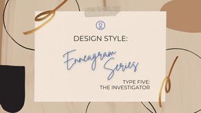 Design Style: Enneagram Series!  Type 5:  The Investigator