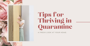Tips for Thriving in Quarantine - a fresh look at your home.