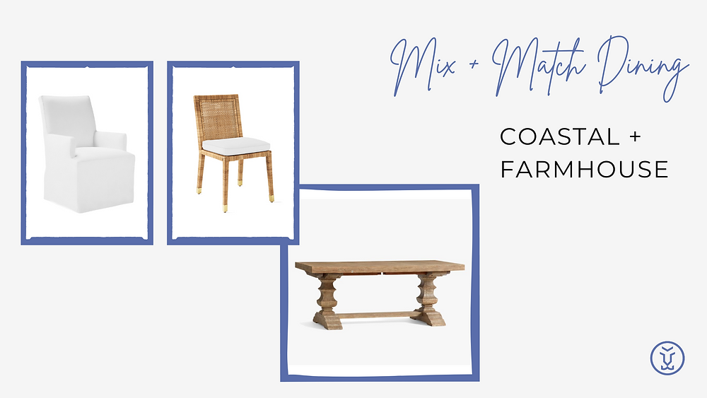 Mix and match your table and chairs - Coastal Farmhouse
