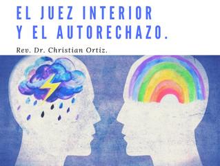 [Audio] El Juez interior y el Autorechazo. Christian Ortiz, Ph.D.