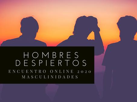 Hombres Despiertos: Encuentro online sobre masculinidades.