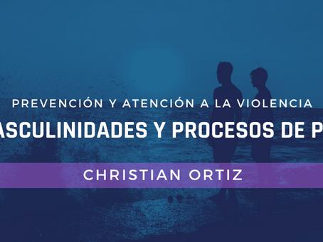 Masculinidades y procesos de paz para la prevención y atención a la violencia.