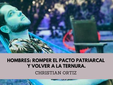 Hombres: Romper el pacto patriarcal y volver a la ternura - Christian Ortiz.
