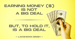 earning money is not a big deal but to h