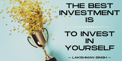 the best investment is to invest in your