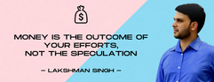 money is the outcome of your efforts and