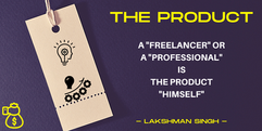 freelancer is a product himself by Laksh