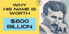 Nikola Tesla - The $800 Billion Man by L