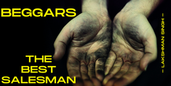 beggars are the best salesman by Lakshma