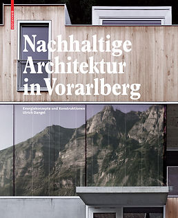 Nachhaltige Architektur in Vorarlberg, Glass and Dangel, architecture and Interior design