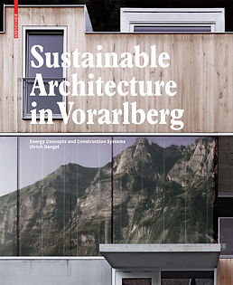 Sustainable Architecture in Vorarlberg, Glass and Dangel, architecture and Interior design