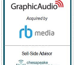 Chesapeake Corporate Advisors Serves as Exclusive Financial Advisor to GraphicAudio in its sale to R