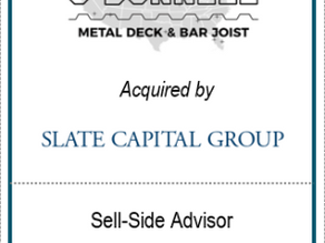 Chesapeake Corporate Advisors Serves as Exclusive Financial Advisor to O'Donnell Metal Deck