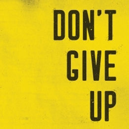 Don't Give Up.jpeg