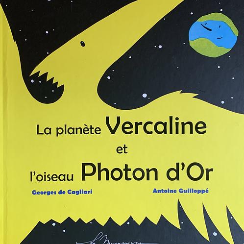 La planète Vercaline et l'oiseau Photon d'Or