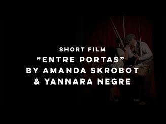 """""""Entre portas"""" by Amanda Skrobot& Yannara Negre"""