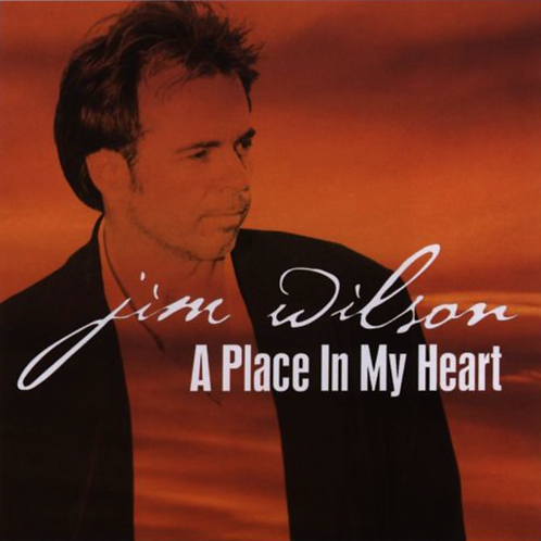 The Songs of Jim Wilson: A Place in My Heart Collection