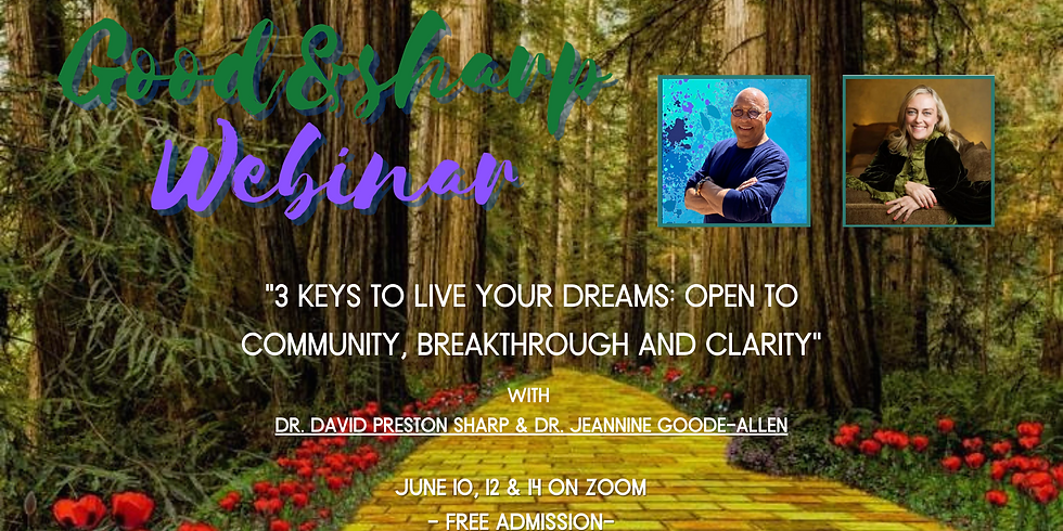 """Free Webinar from Good&Sharp Studios """"3 Keys To Live Your Dreams: Open To Community, Breakthrough and Clarity"""" June 10th"""