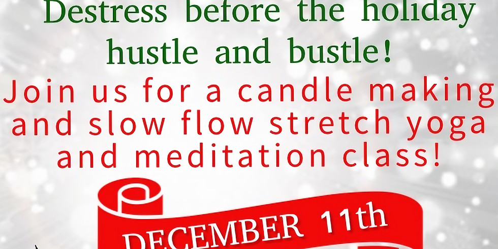 Candle Making, Slow Flow & Meditation