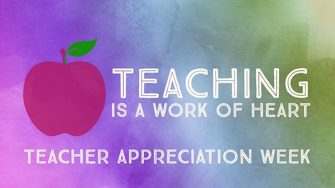 Celebrate Teacher's Appreciation Week