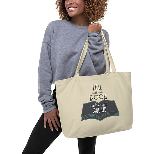I Fell Into A Book and Can't Get UP - Large organic tote bag