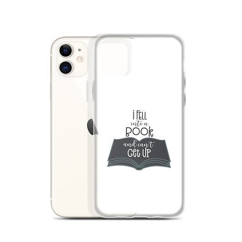 I Fell Into A Book and Can't Get Up - iPhone Cases