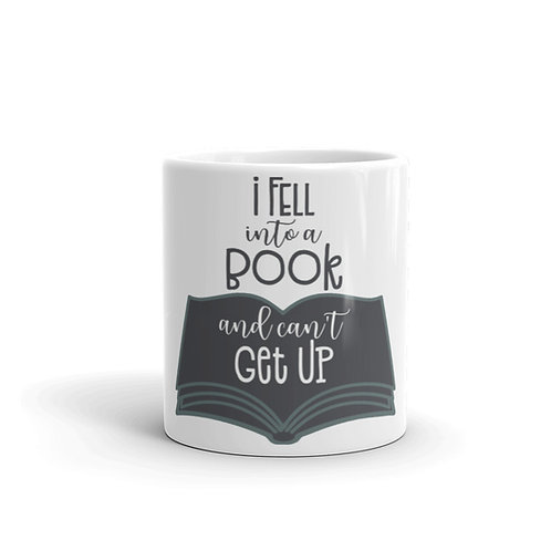 I Fell Into A Book and Can't Get Up - Mug
