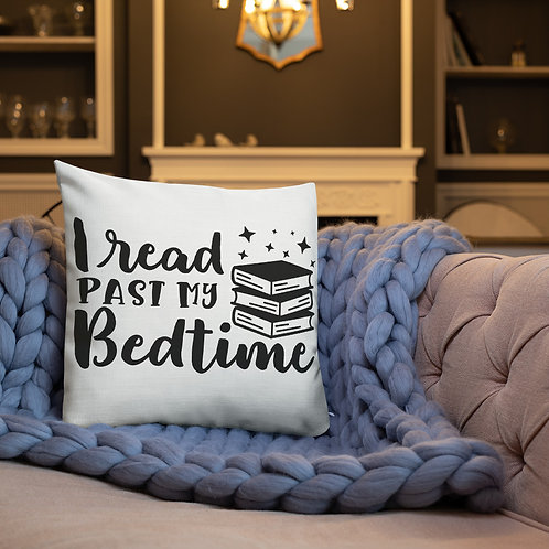 I Read Past My Bedtime Premium Pillow