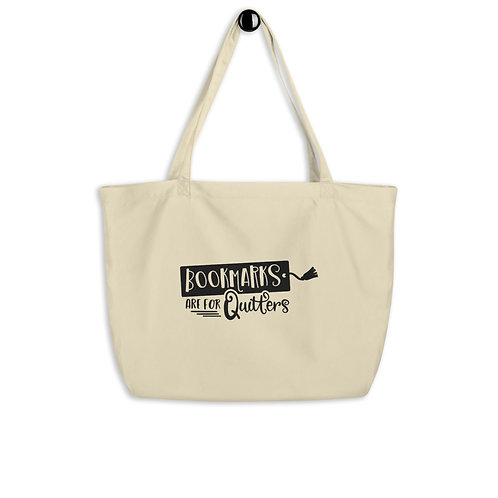 Bookmarks Are For Quitters Large organic tote bag