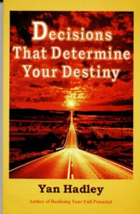 Decisions That Determine Destiny