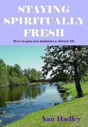 Staying Spiritually Fresh