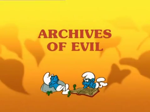 """Archives on TV: The Smurfs, """"Archives of Evil"""""""