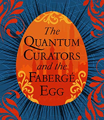 Archives in Fiction: The Quantum Curators and the Fabergé Egg
