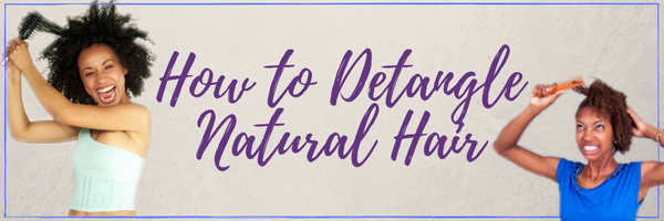 How to detangle natural hair