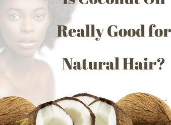 Why Coconut Oil Sucks for Natural Hair!