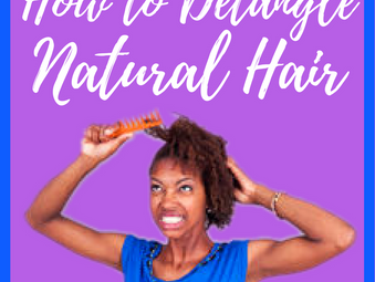 Get the Knots Out! Detangle Natural Hair!